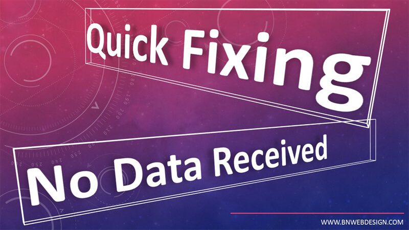 Fixing No Data Received Problem
